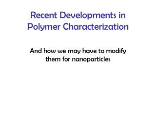 Recent Developments in Polymer Characterization