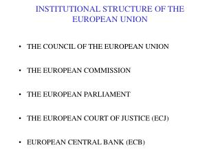 INSTITUTIONAL STRUCTURE OF THE EUROPEAN UNION
