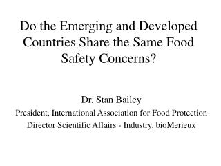 Do the Emerging and Developed Countries Share the Same Food Safety Concerns