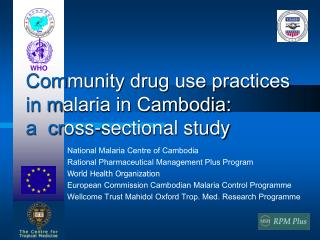 Community drug use practices in malaria in Cambodia:  a  cross-sectional study