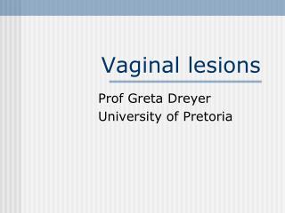 Vaginal lesions