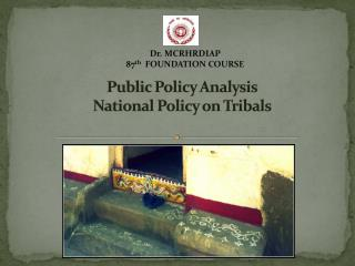Public Policy Analysis National Policy on Tribals