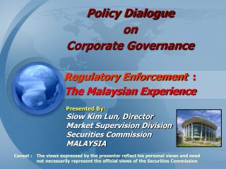 Policy Dialogue  on  Corporate Governance   Regulatory Enforcement  : The Malaysian Experience
