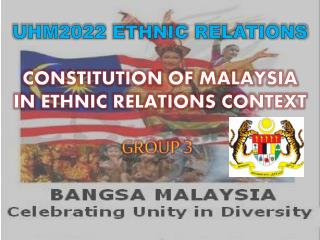 UHM2022 ETHNIC RELATIONS  CONSTITUTION OF MALAYSIA IN ETHNIC RELATIONS CONTEXT