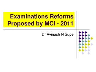 Examinations Reforms Proposed by MCI - 2011