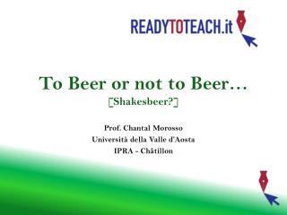 To Beer or not to Beer  [Shakesbeer]