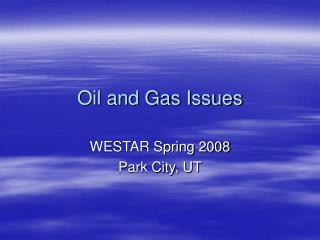 Oil and Gas Issues