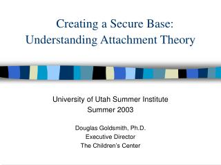 Creating a Secure Base: Understanding Attachment Theory