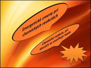 Energetick  zmeny pri chemick ch reakci ch