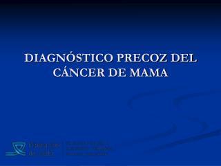 DIAGN STICO PRECOZ DEL C NCER DE MAMA