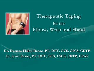 Therapeutic Taping  for the  Elbow, Wrist and Hand
