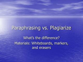 Paraphrasing vs. Plagiarize