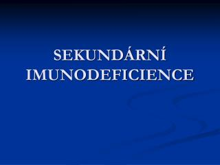 SEKUND RN  IMUNODEFICIENCE