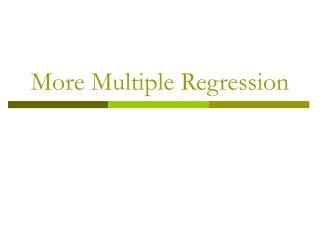 More Multiple Regression
