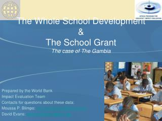 The Whole School Development  The School Grant The case of The Gambia