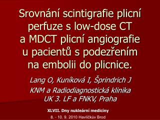 Srovn n  scintigrafie plicn  perfuze s low-dose CT  a MDCT plicn  angiografie  u pacientu s podezren m  na embolii do pl
