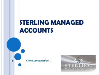 STERLING MANAGED ACCOUNTS