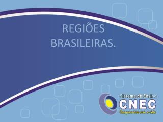 REGI ES BRASILEIRAS.