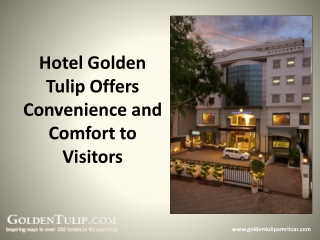Hotel Golden Tulip Offers Convenience and Comfort to Visitor