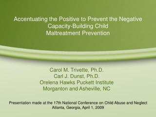 Accentuating the Positive to Prevent the Negative Capacity-Building Child  Maltreatment Prevention