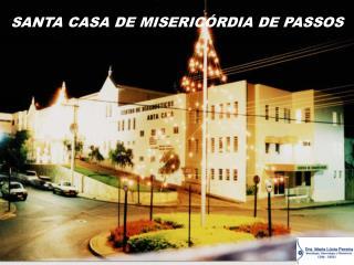 SANTA CASA DE MISERIC RDIA DE PASSOS