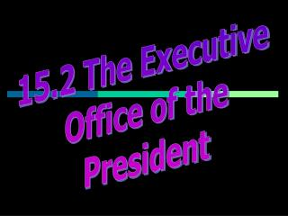 President s  right arm  A complex organization of separate agencies staffed by his closest advisers  assistants  Approxi