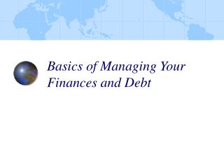 Basics of Managing Your Finances and Debt