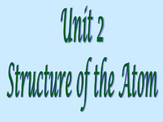 Unit 2 Structure of the Atom