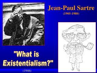 Jean-Paul Sartre 1905-1980