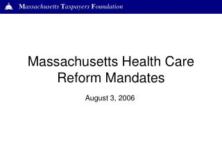 Massachusetts Health Care Reform Mandates