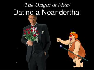 The Origin of Man: Dating a Neanderthal