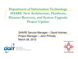 Department of Information Technology  SHARE New Architecture, Hardware, Disaster Recovery, and System Upgrade Project Up