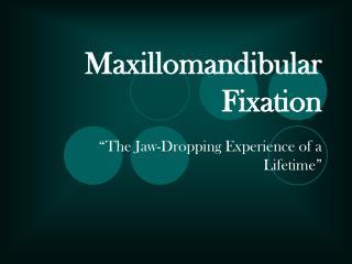 Maxillomandibular Fixation
