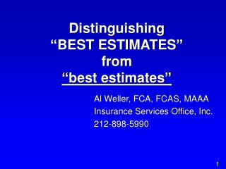 Distinguishing  BEST ESTIMATES  from  best estimates