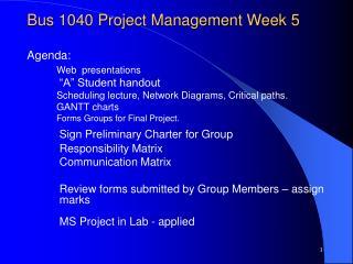 Bus 1040 Project Management Week 5  Agenda: