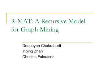 R-MAT: A Recursive Model for Graph Mining