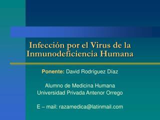 Infecci n por el Virus de la Inmunodeficiencia Humana