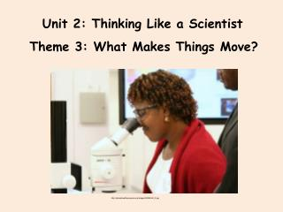 Unit 2: Thinking Like a Scientist