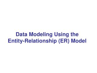 Data Modeling Using the Entity-Relationship ER Model