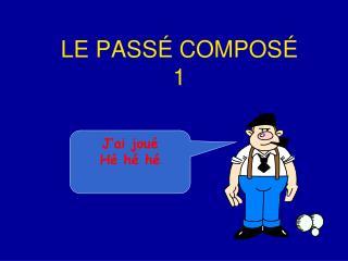 LE PASS  COMPOS  1