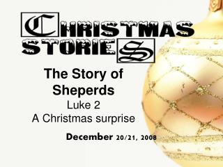 The Story of Sheperds Luke 2 A Christmas surprise