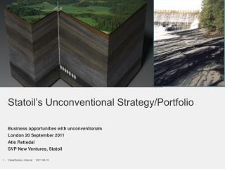 Statoil s Unconventional Strategy