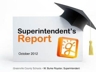 Greenville County Schools   W. Burke Royster, Superintendent