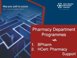Pharmacy Department Programmes   BPharm HCert: Pharmacy      Support