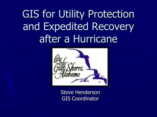 GIS for Utility Protection and Expedited Recovery after a Hurricane