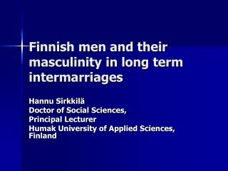 Finnish men and their masculinity in long term intermarriages