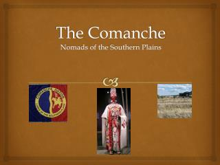 The Comanche Nomads of the Southern Plains