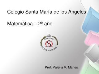 Colegio Santa Mar a de los  ngeles  Matem tica   2  a o