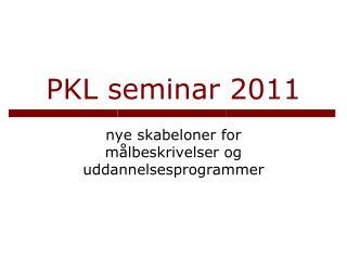 PKL seminar 2011
