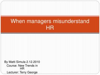 When managers misunderstand HR